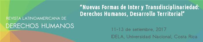 Banner sobre el evento sobre Nuevas Formas de Inter y Transdisciplinaridad: Derechos Humanos, Desarrollo Territorial.  A efectuarse los días 11 al 13 de setiembre de 2017, en el Instituto de Estudios Latinoamericanos de la Universidad Nacional de Costa Rica
